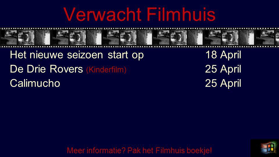 Verwacht Filmhuis Het nieuwe seizoen start op18 April De Drie Rovers (Kinderfilm) 25 April Calimucho25 April Meer informatie.