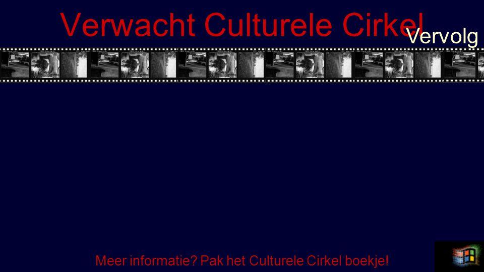 Verwacht Culturele Cirkel Vervolg Meer informatie Pak het Culturele Cirkel boekje!
