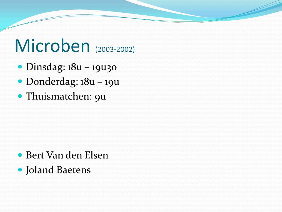 Benjamins (2001-2000) Dinsdag: 18u – 19u30 Donderdag: 19u – 20u Thuismatchen: 12u30 Stan de Pauw Thijs de Dobbeleer
