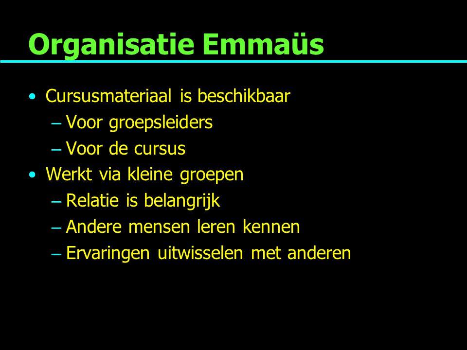 Organisatie Emmaüs Cursusmateriaal is beschikbaar – Voor groepsleiders – Voor de cursus Werkt via kleine groepen – Relatie is belangrijk – Andere mensen leren kennen – Ervaringen uitwisselen met anderen