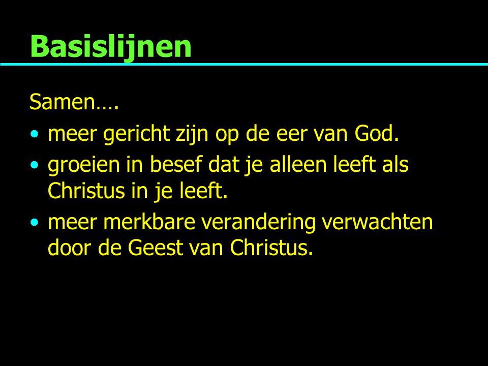 Basislijnen Samen…. meer gericht zijn op de eer van God.