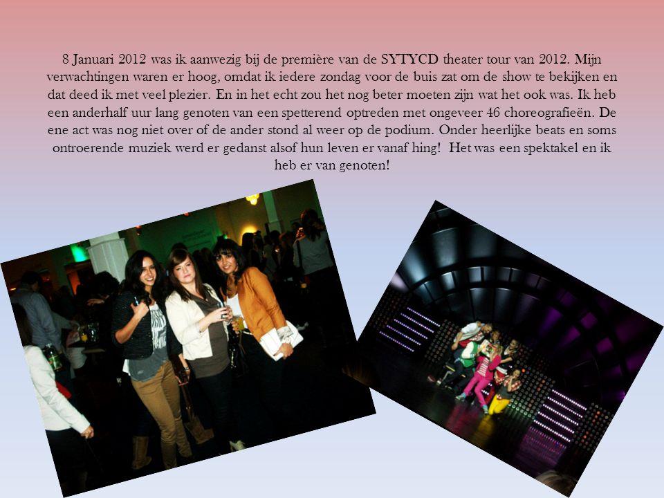 8 Januari 2012 was ik aanwezig bij de première van de SYTYCD theater tour van 2012. Mijn verwachtingen waren er hoog, omdat ik iedere zondag voor de b
