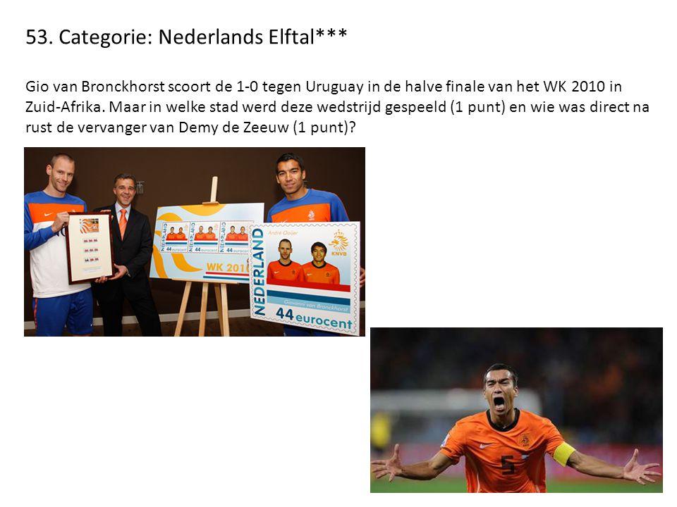 53. Categorie: Nederlands Elftal*** Gio van Bronckhorst scoort de 1-0 tegen Uruguay in de halve finale van het WK 2010 in Zuid-Afrika. Maar in welke s