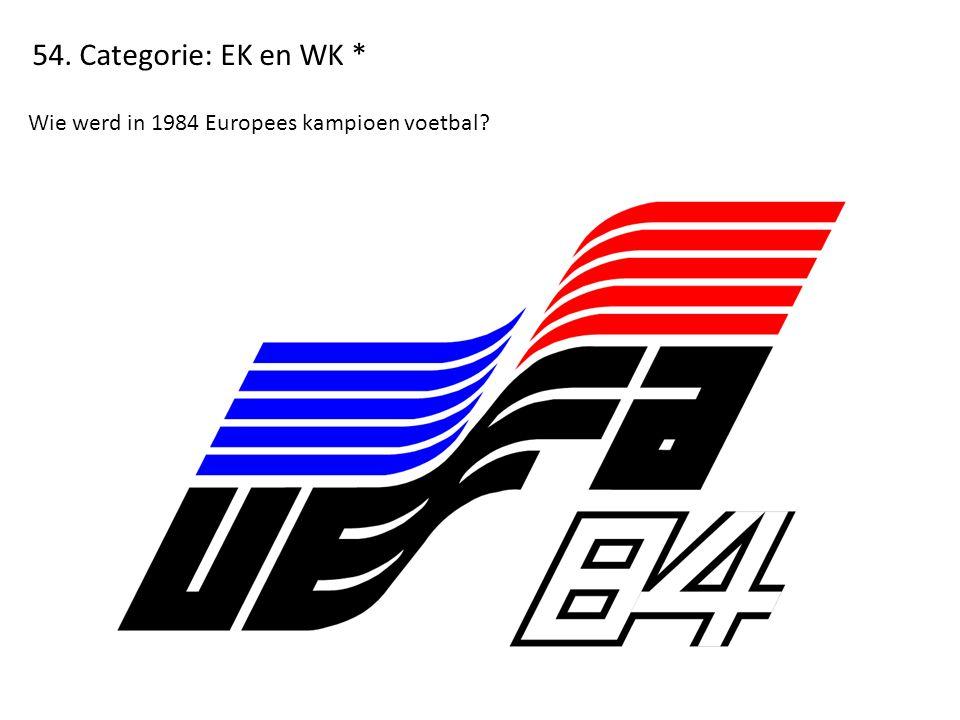 54. Categorie: EK en WK * Wie werd in 1984 Europees kampioen voetbal?