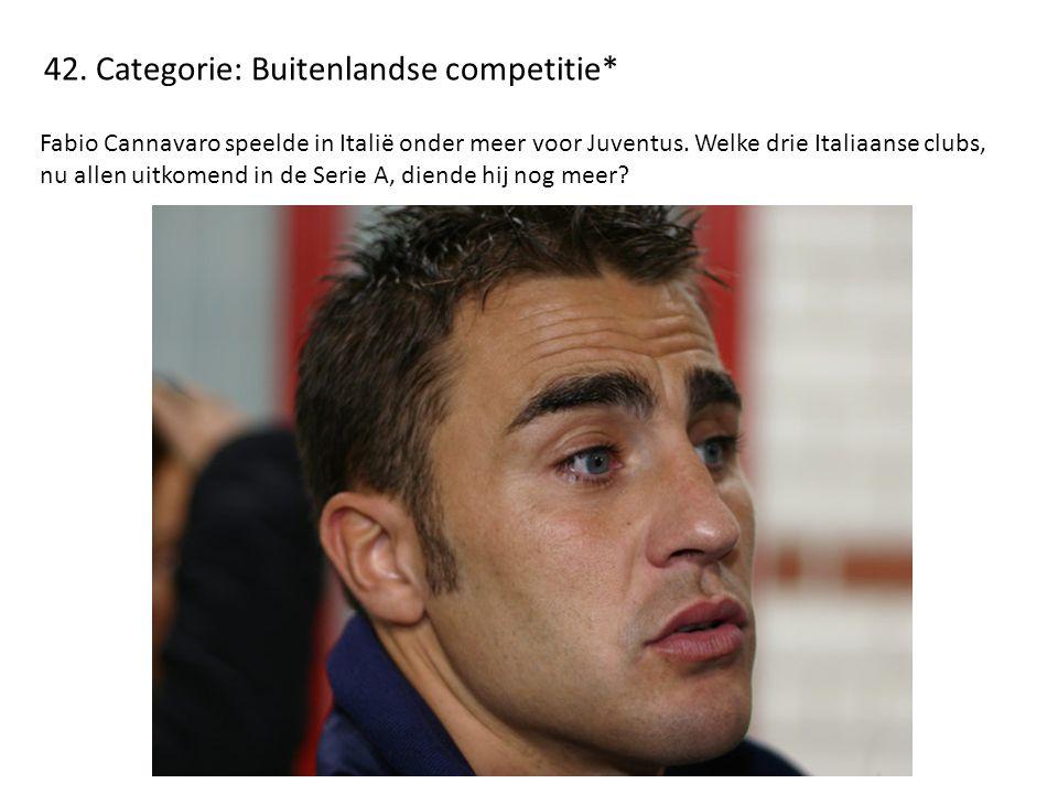42. Categorie: Buitenlandse competitie* Fabio Cannavaro speelde in Italië onder meer voor Juventus. Welke drie Italiaanse clubs, nu allen uitkomend in
