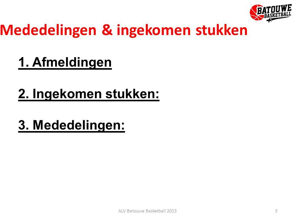Contributie 2013 – 2014 Om het gat 3.550 euro in de begroting te dichten dient er een besluit genomen te worden: Optie 1: Contributie verhogen met 20 euro per lid o.b.v.