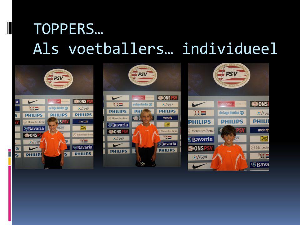 TOPPERS… Als voetballers… individueel