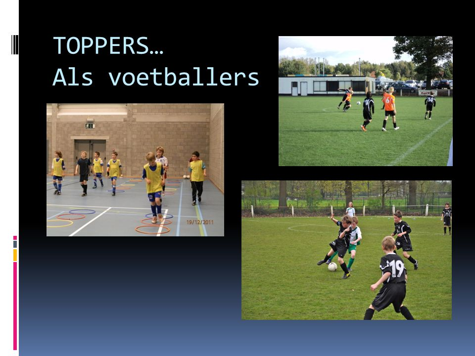 TOPPERS… Als voetballers
