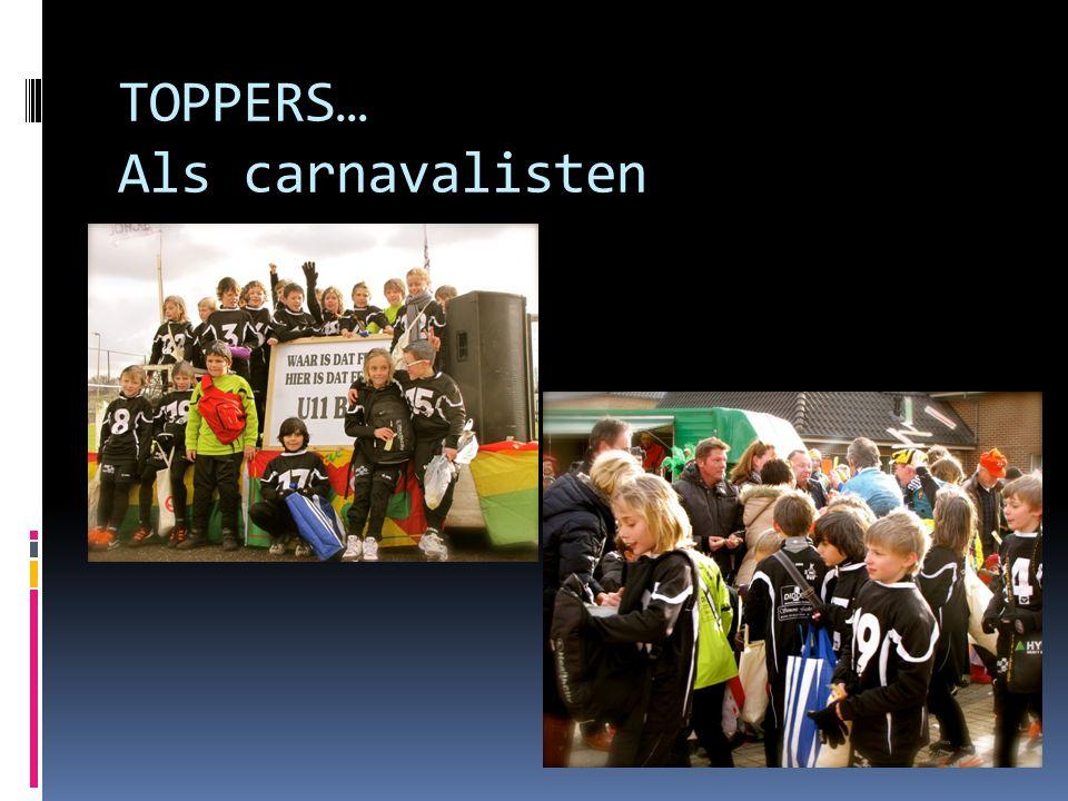 TOPPERS… Als carnavalisten