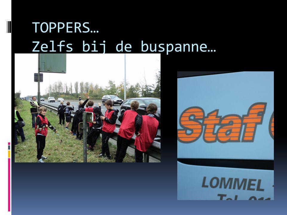 TOPPERS… Zelfs bij de buspanne…