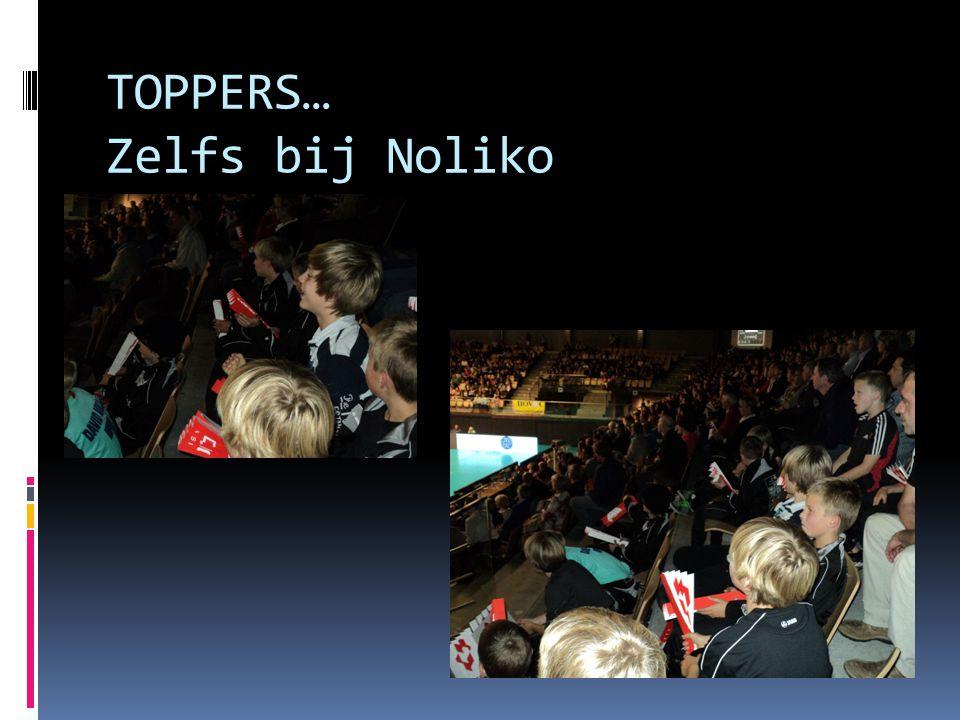 TOPPERS… Zelfs bij Noliko