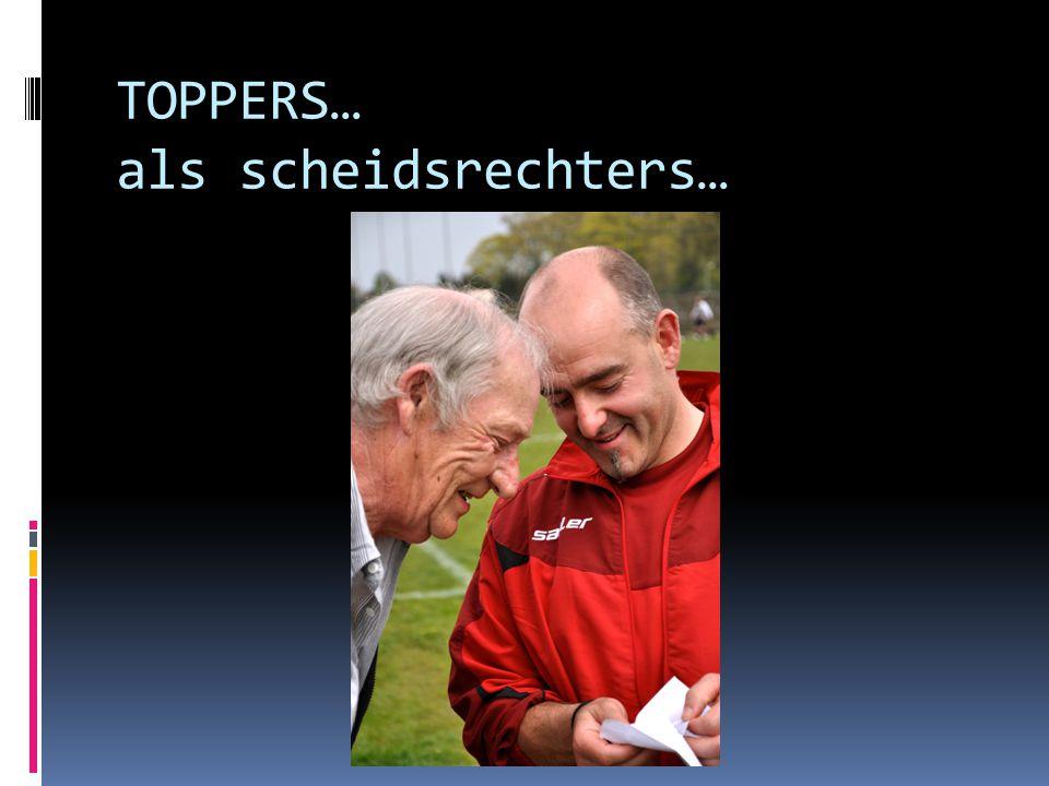 TOPPERS… als scheidsrechters…