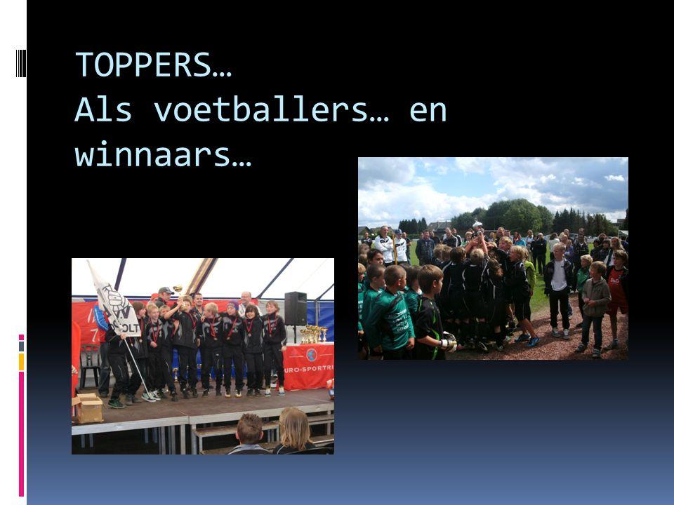TOPPERS… Als voetballers… en winnaars…