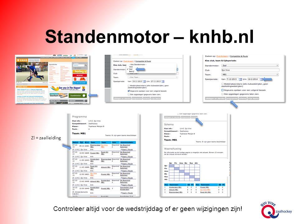 Standenmotor – knhb.nl Zl = zaalleiding Controleer altijd voor de wedstrijddag of er geen wijzigingen zijn!