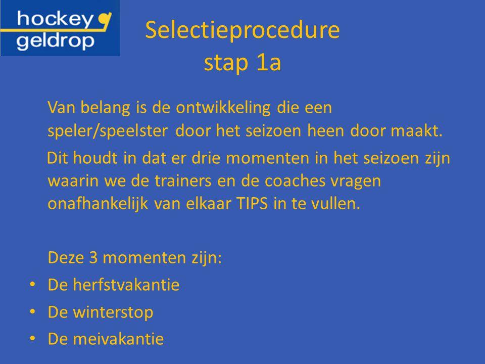 Selectieprocedure stap 1a Van belang is de ontwikkeling die een speler/speelster door het seizoen heen door maakt.