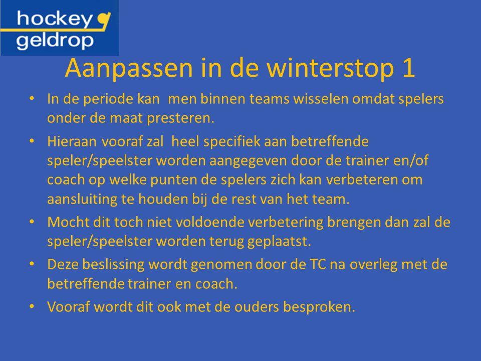 Aanpassen in de winterstop 1 In de periode kan men binnen teams wisselen omdat spelers onder de maat presteren.
