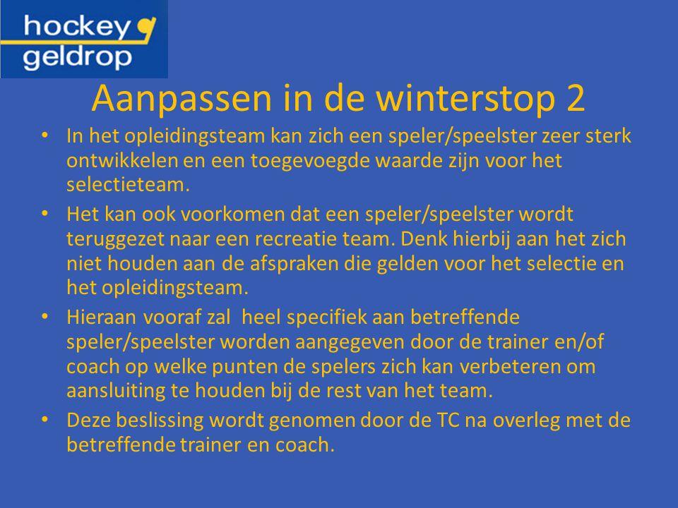 Aanpassen in de winterstop 2 In het opleidingsteam kan zich een speler/speelster zeer sterk ontwikkelen en een toegevoegde waarde zijn voor het selectieteam.