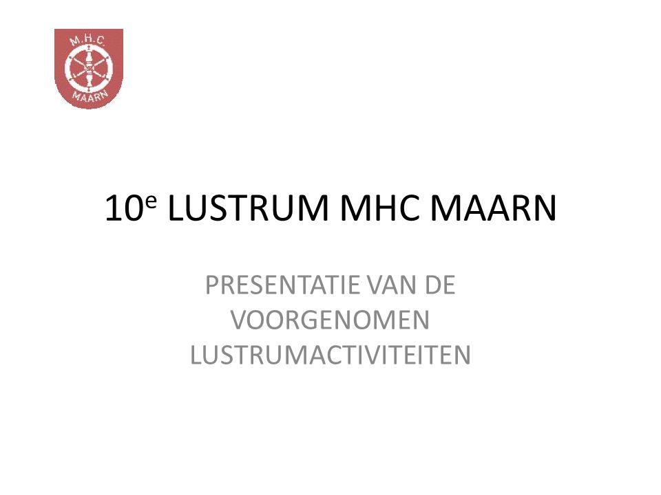 10 e LUSTRUM MHC MAARN PRESENTATIE VAN DE VOORGENOMEN LUSTRUMACTIVITEITEN