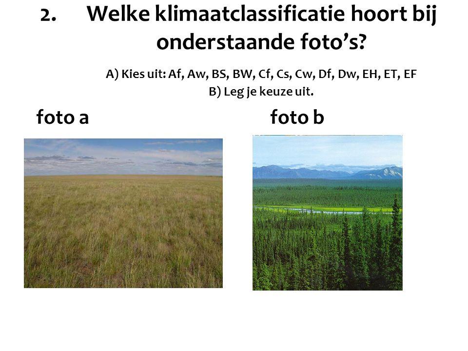 2. Welke klimaatclassificatie hoort bij onderstaande foto's? A) Kies uit: Af, Aw, BS, BW, Cf, Cs, Cw, Df, Dw, EH, ET, EF B) Leg je keuze uit. foto afo