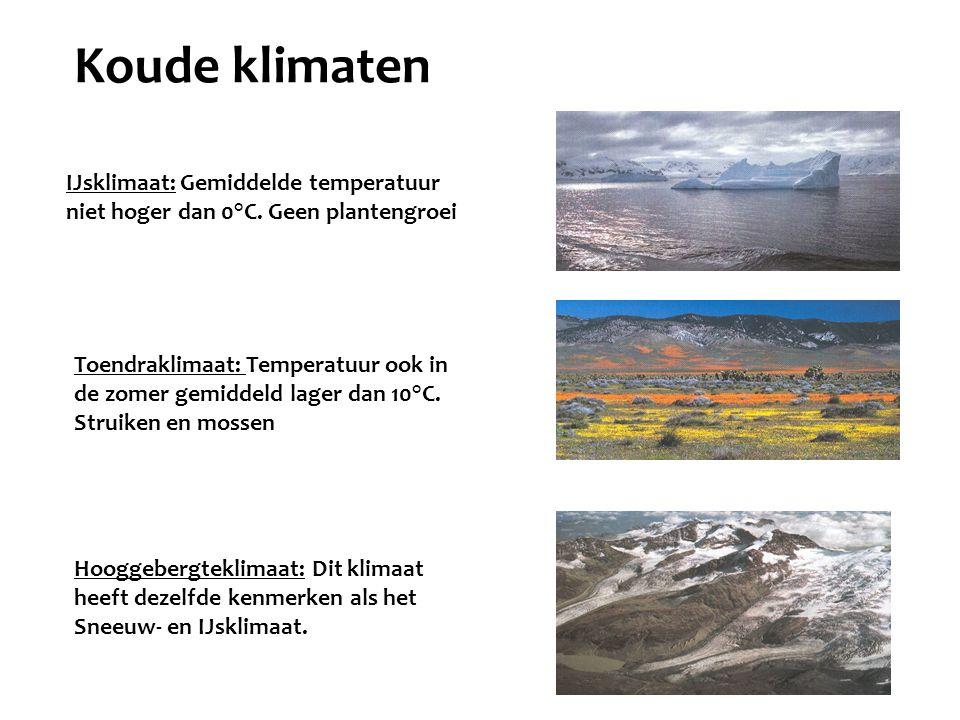 Toendraklimaat: Temperatuur ook in de zomer gemiddeld lager dan 10°C. Struiken en mossen IJsklimaat: Gemiddelde temperatuur niet hoger dan 0°C. Geen p