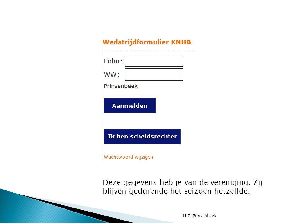 H.C. Prinsenbeek Deze gegevens heb je van de vereniging.