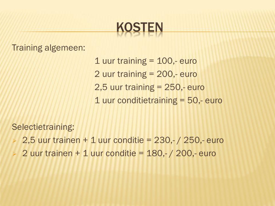  Privé training  5 / 10 / 18 weken  Duo training  5 / 10 / 18 weken  Groep van 4  18 weken