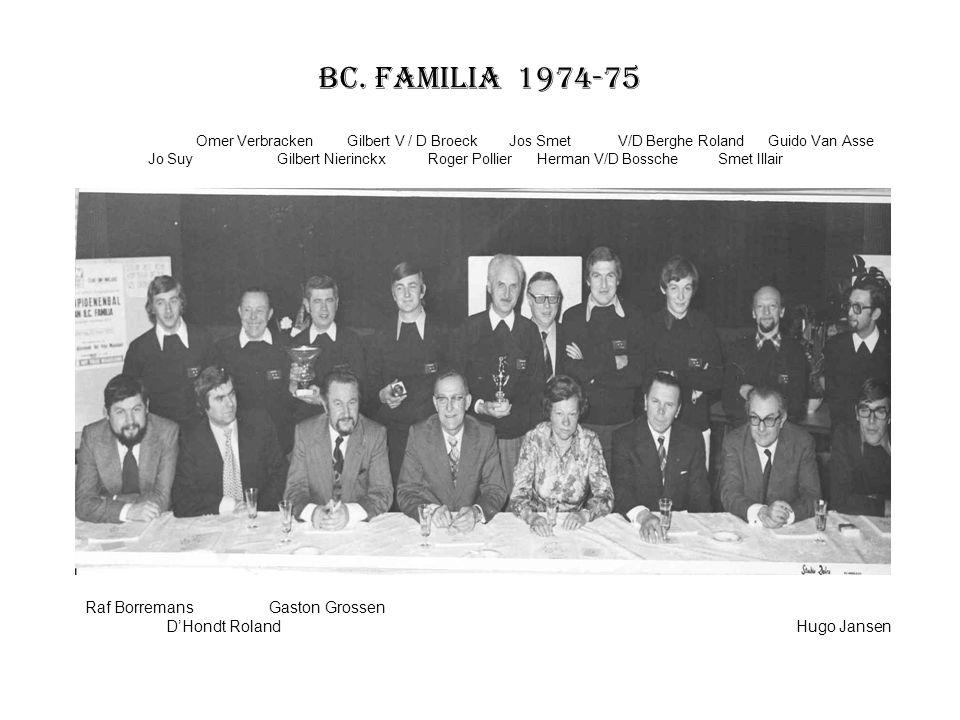 BC. Familia 1974-75 Omer Verbracken Gilbert V / D Broeck Jos Smet V/D Berghe Roland Guido Van Asse Jo Suy Gilbert Nierinckx Roger Pollier Herman V/D B