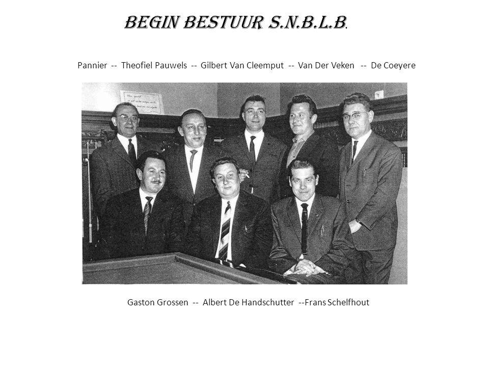 Pannier -- Theofiel Pauwels -- Gilbert Van Cleemput -- Van Der Veken -- De Coeyere Begin Bestuur S.N.B.L.B.