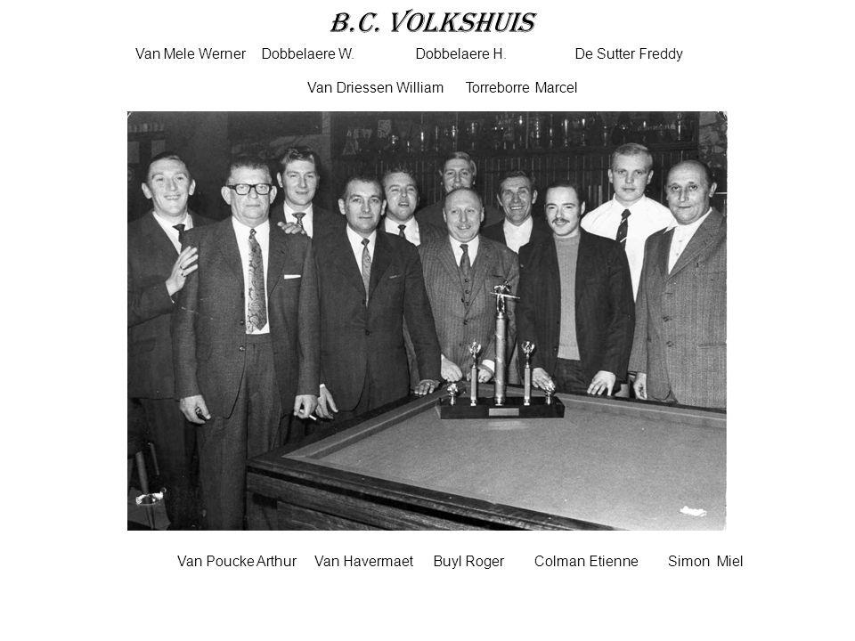B.C. Volkshuis Van Mele Werner Dobbelaere W. Dobbelaere H. De Sutter Freddy Van Driessen William Torreborre Marcel Van Poucke Arthur Van Havermaet Buy
