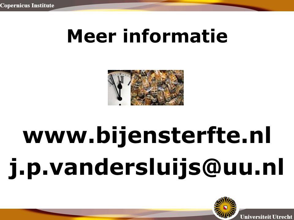 Copernicus Institute Universiteit Utrecht Meer informatie www.bijensterfte.nl j.p.vandersluijs@uu.nl