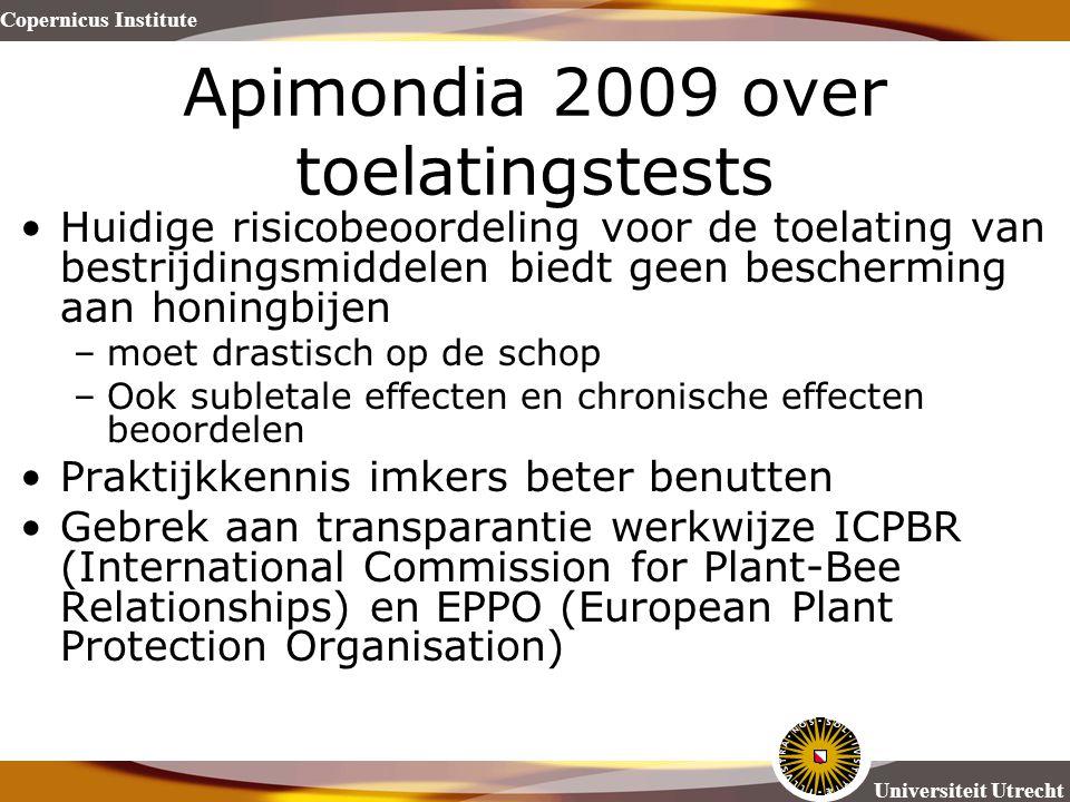Copernicus Institute Universiteit Utrecht Apimondia 2009 over toelatingstests Huidige risicobeoordeling voor de toelating van bestrijdingsmiddelen bie