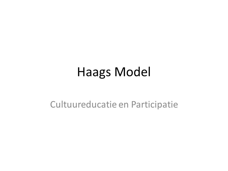 Haags Model Cultuureducatie en Participatie