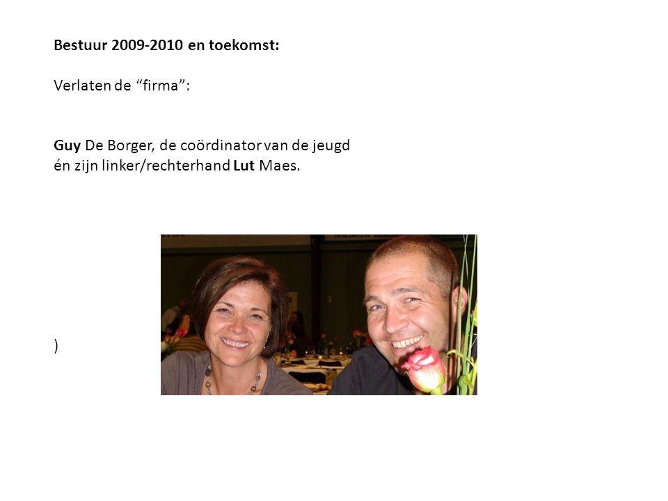 """Bestuur 2009-2010 en toekomst: Verlaten de """"firma"""": Guy De Borger, de coördinator van de jeugd én zijn linker/rechterhand Lut Maes. )"""