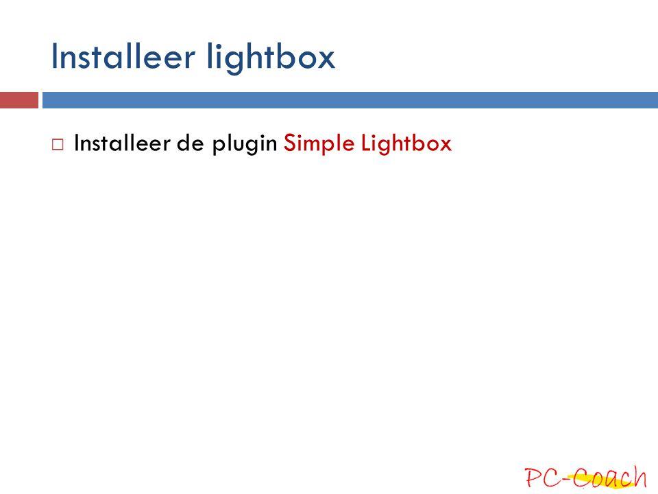 Installeer lightbox  Installeer de plugin Simple Lightbox