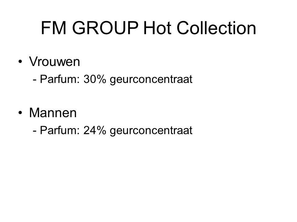 FM GROUP Hot Collection Vrouwen - Parfum: 30% geurconcentraat Mannen - Parfum: 24% geurconcentraat
