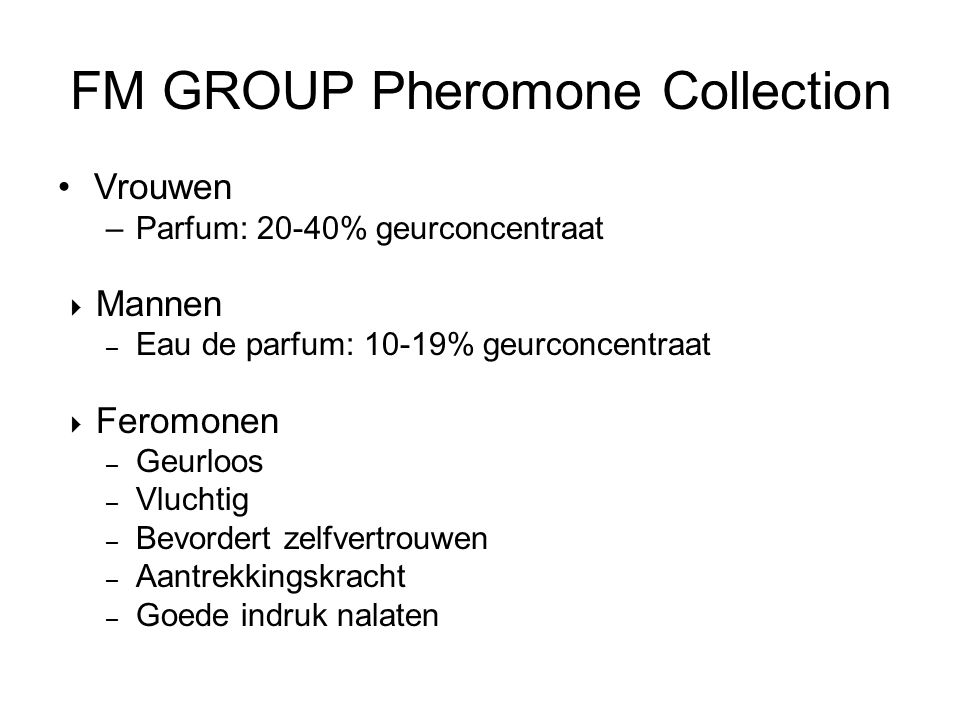 FM GROUP Pheromone Collection Vrouwen –Parfum: 20-40% geurconcentraat  Mannen – Eau de parfum: 10-19% geurconcentraat  Feromonen – Geurloos – Vlucht