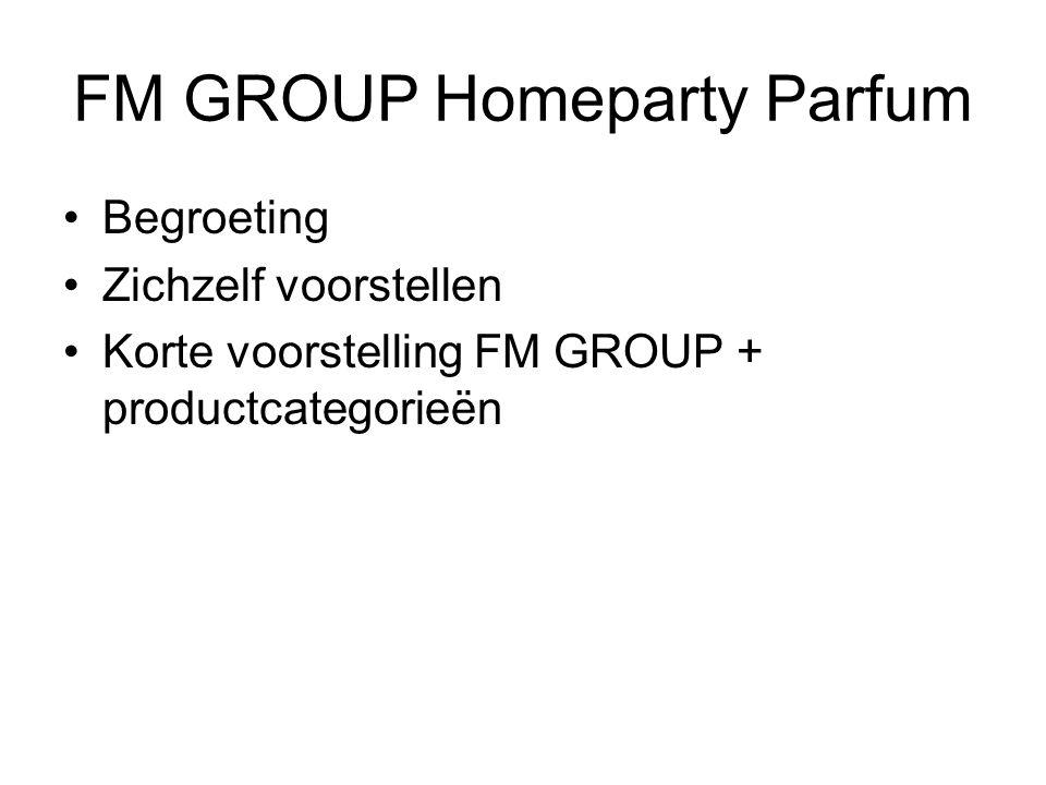 FM GROUP Homeparty Parfum Begroeting Zichzelf voorstellen Korte voorstelling FM GROUP + productcategorieën