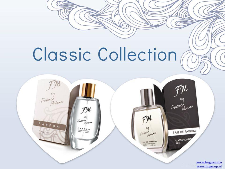 FM GROUP Classic Collection Vrouwen : 15ml – 30ml –Parfum: 20% geurconcentraat Mannen : 50ml –Eau de parfum:16% geurconcentraat