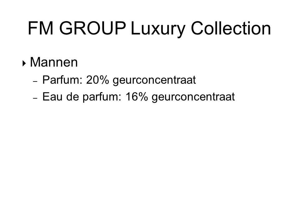FM GROUP Luxury Collection  Mannen – Parfum: 20% geurconcentraat – Eau de parfum: 16% geurconcentraat
