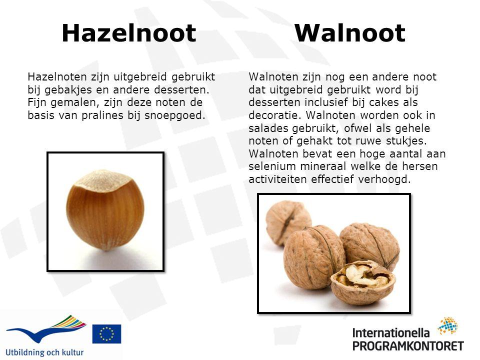 Hazelnoot Hazelnoten zijn uitgebreid gebruikt bij gebakjes en andere desserten. Fijn gemalen, zijn deze noten de basis van pralines bij snoepgoed. Wal