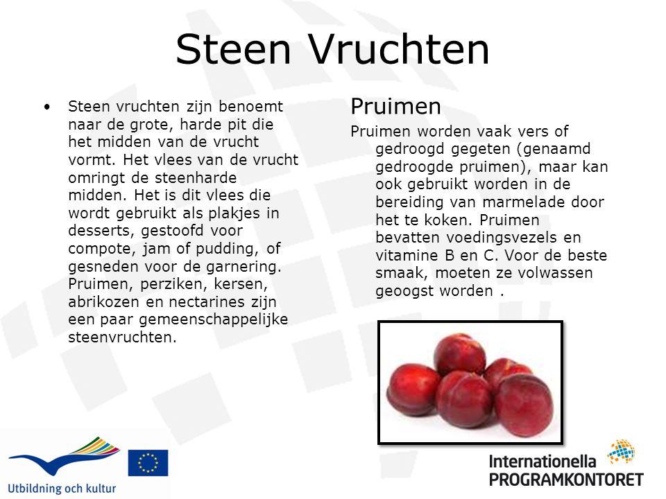 Steen Vruchten Steen vruchten zijn benoemt naar de grote, harde pit die het midden van de vrucht vormt. Het vlees van de vrucht omringt de steenharde