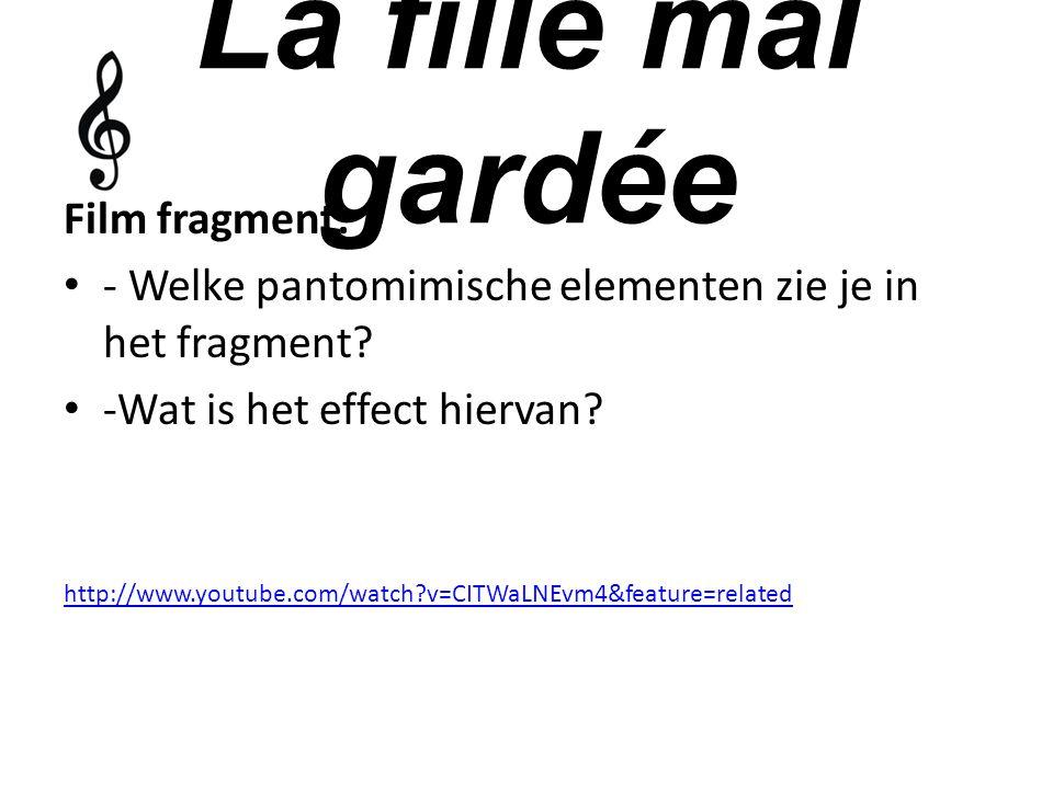 Film fragment: - Welke pantomimische elementen zie je in het fragment? -Wat is het effect hiervan? http://www.youtube.com/watch?v=CITWaLNEvm4&feature=