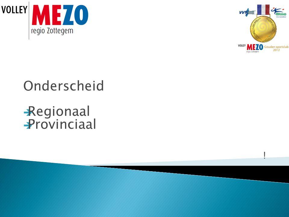 Onderscheid  Regionaal  Provinciaal !
