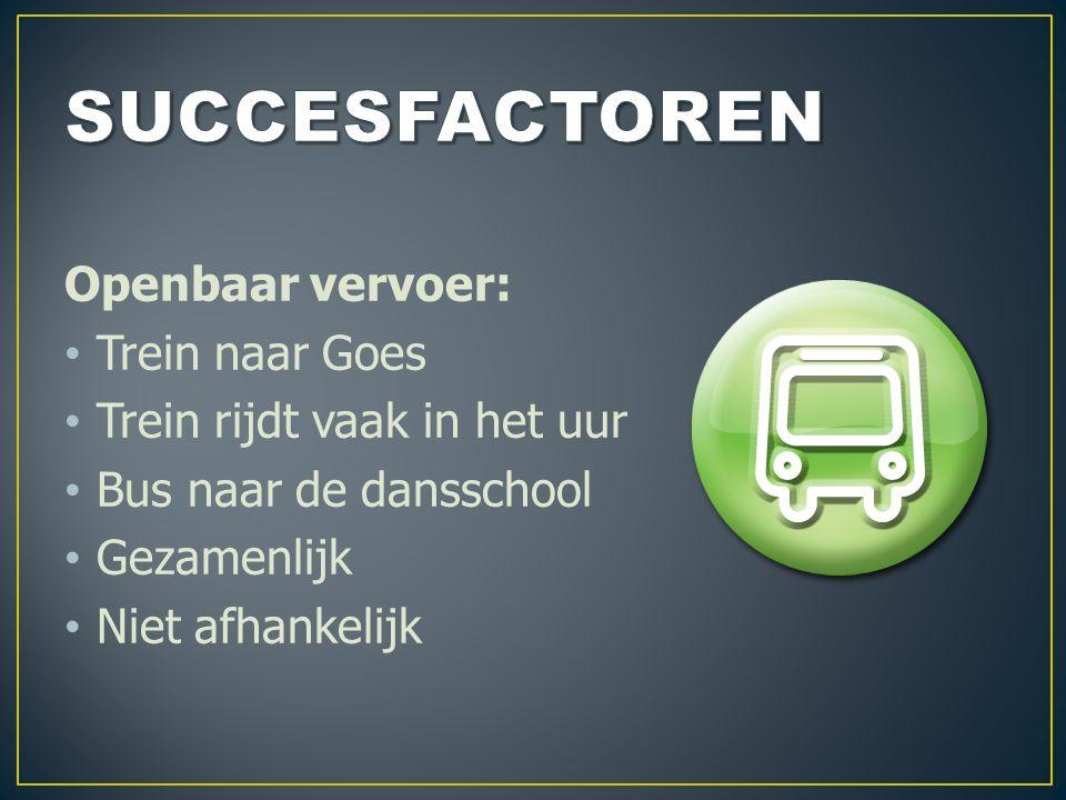 Openbaar vervoer: Trein naar Goes Trein rijdt vaak in het uur Bus naar de dansschool Gezamenlijk Niet afhankelijk