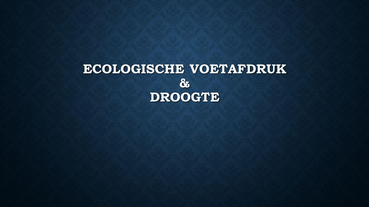 ECOLOGISCHE VOETAFDRUK & DROOGTE