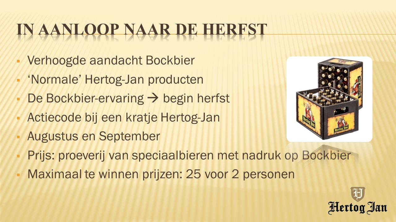  Verhoogde aandacht Bockbier  'Normale' Hertog-Jan producten  De Bockbier-ervaring  begin herfst  Actiecode bij een kratje Hertog-Jan  Augustus