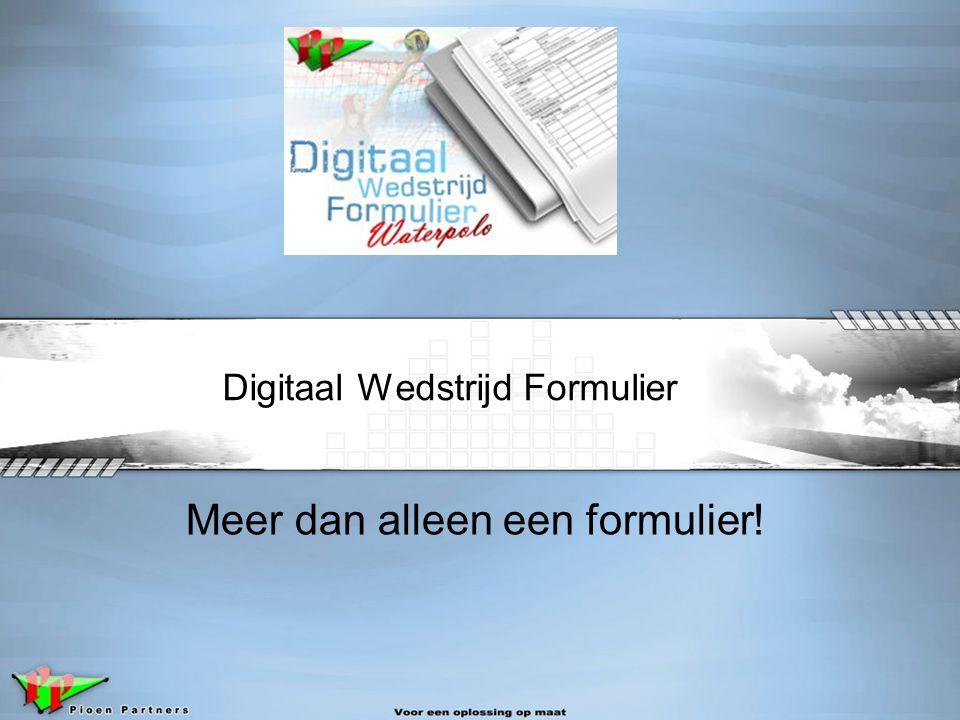 1 Digitaal Wedstrijd Formulier Meer dan alleen een formulier!