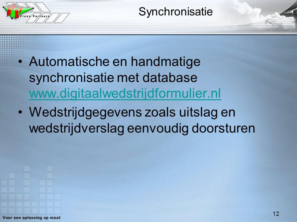 12 Synchronisatie Automatische en handmatige synchronisatie met database www.digitaalwedstrijdformulier.nl www.digitaalwedstrijdformulier.nl Wedstrijd