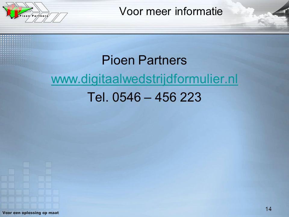14 Voor meer informatie Pioen Partners www.digitaalwedstrijdformulier.nl Tel. 0546 – 456 223