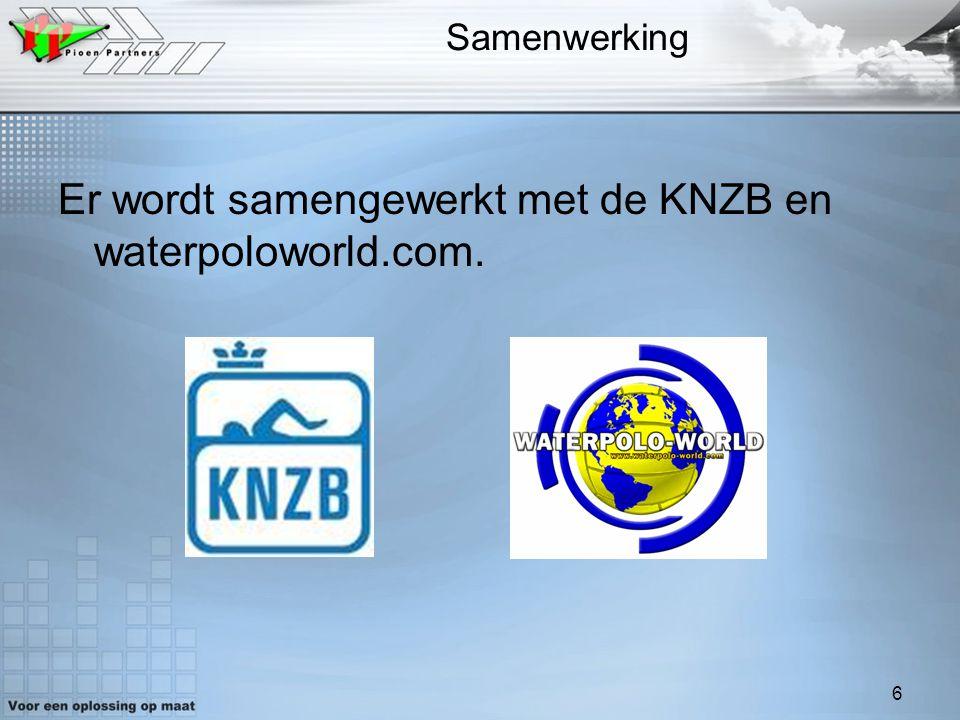 6 Samenwerking Er wordt samengewerkt met de KNZB en waterpoloworld.com.